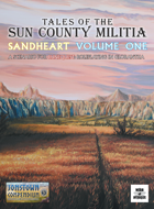 Tales of the Sun County Militia Vol 1: Sandheart
