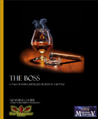 The Boss: A Tale of Dark, Distilled Secrets in a Bottle
