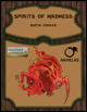 Spirits of Madness