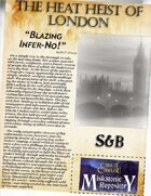 The Heat Heist of London: Article One,  Blazing Infer-No