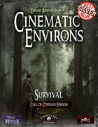 Cinematic Environs: Survival [Call of Cthulhu Edition]