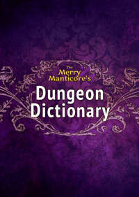 The Merry Manticore's Dungeon Dictionary