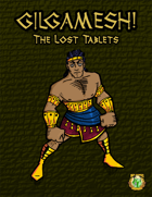 GILGAMESH!: The Lost Tablets