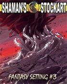 Shaman's Stoackart Fantasy Setting #3