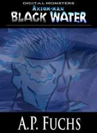 Black Water: A Cthulhu Story [Axiom-man Saga] (Digital Monsters)