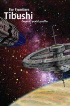Far Frontiers: Tibushi