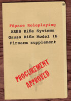 FSpaceRPG ARES Rifle Systems Gauss Rifle Model 1b firearm supplement