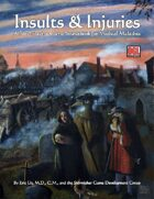 Insults & Injuries: A Role-Playing Game Sourcebook for Medical Maladies