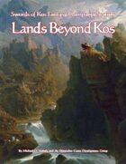 Lands Beyond Kos (Swords of Kos Fantasy Campaign Setting)