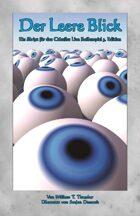 Der Leere Blick: Ein Skript für das Cthulhu Live Rollenspiel 3. Edition (Sight Unseen: A Script for Cthulhu Live 3rd Edition)