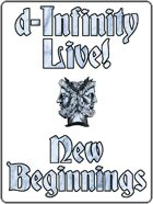d-Infinity Live! Series 4, Episode 1: New Beginnings