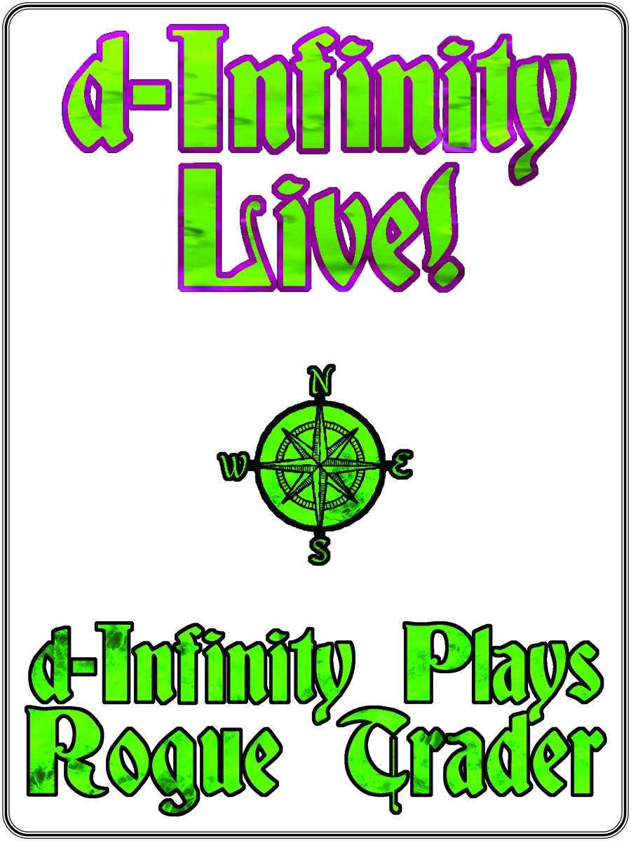 d-Infinity Live! Series 4, Episode 5: d-Infinity Plays 'Rogue Trader'