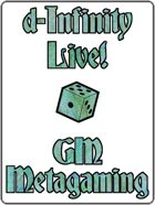 d-Infinity Live! Series 4, Episode 6: GM Metagaming