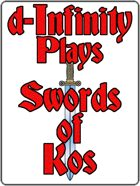 d-Infinity Live! Series 4, Episode 18: d-Infinity Plays Swords of Kos