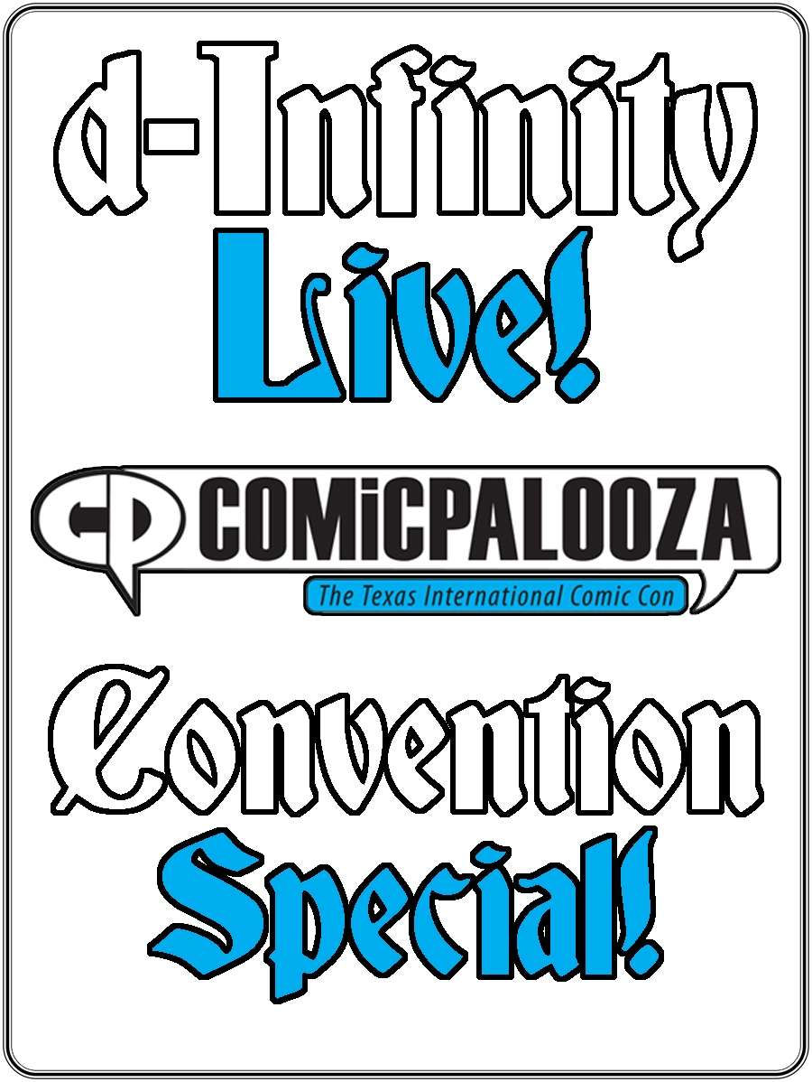 d-Infinity Live! Comicpalooza 2015 Convention Special