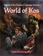 World of Kos (Swords of Kos Fantasy Campaign Setting)