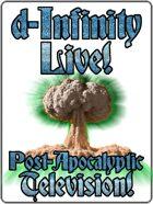 d-Infinity Live! Series 4, Episode 25: Post-Apocalyptic TV