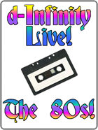 d-Infinity Live! Series 4, Episode 30: The 80s!