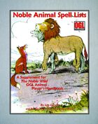 Noble Animal Spell Lists: A Supplement for The Noble Wild OGL Animal Player's Handbook