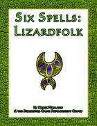 Six Spells: Lizardfolk