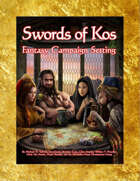 Swords of Kos Fantasy Campaign Setting [BUNDLE]