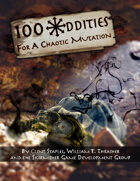 100 Oddities for a Chaotic Mutation