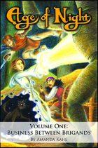 Age of Night (Volume 1: Business Between Brigands)