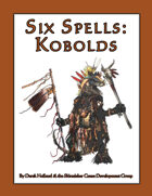 Six Spells: Kobolds