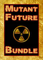 Mutant Future [BUNDLE]