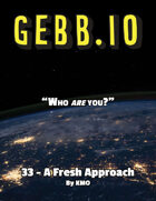 Gebb 33 – A Fresh Approach