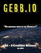 Gebb 46 – A Credible Witness