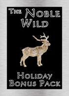 'Noble Wild' Holiday Bonus Pack