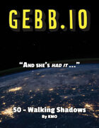 Gebb 50 – Walking Shadows