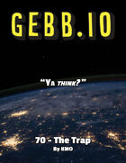 Gebb 70 – The Trap
