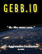 Gebb 71 – Aggressive Escalation