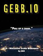 Gebb 74 – Nietzsche Groks Wokeness