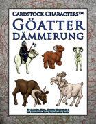 Göatter Dämmerung (Cardstock CharactersTM)