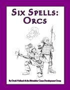 Six Spells: Orcs