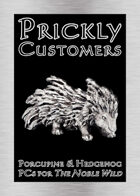 Prickly Customers: Porcupine & Hedgehog PCs for 'The Noble Wild'