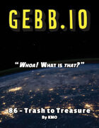 Gebb 86 – Trash to Treasure