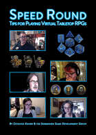 Speed Round: Tips for Playing Virtual Tabletop RPGs