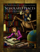 Alchemists' Workshops, Wizards' Towers, & Other Scholarly Places (City Builder Volume 8)