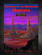 Creatures of the Wastelands: Habitats