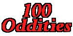 100 Oddities