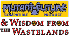 Wisdom from the Wastelands (Mutant Future)