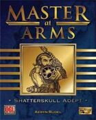 Master at Arms: Shatterskull Adept