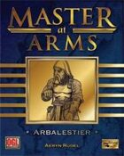 Master at Arms: Arbalestier