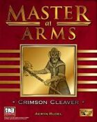 Master at Arms: Crimson Cleaver