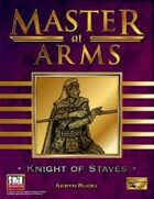 Master at Arms: Knight of Staves
