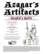 Azagar's Artifacts: Yarghul's Rattle